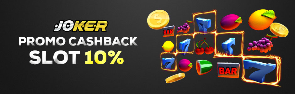Promo Cash Back Slot Joker123 10%