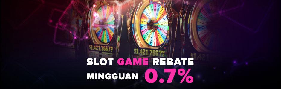 Slot Game Rebate Mingguan 0.7% (SBOBET dan MAXBET)