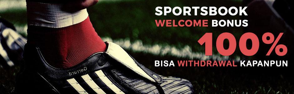 Sportsbook Welcome Bonus 100% Bisa Withdrawal Kapanpun  (SBOBET dan MAXBET)
