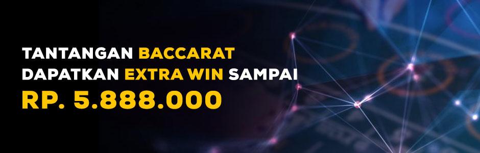 Tantangan Baccarat Dapatkan Extra Win Sampai Rp.5.888.000