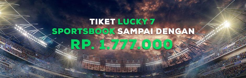 Tiket Lucky 7 Sportsbook Sampai dengan Rp.1.777.000