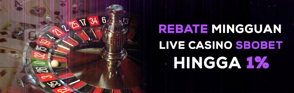 Live Casino Sbobet Rebate Mingguan Hingga 1% (SBOBET)